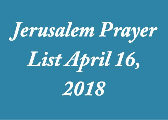 jerusalem-prayer-list-april-16-2018