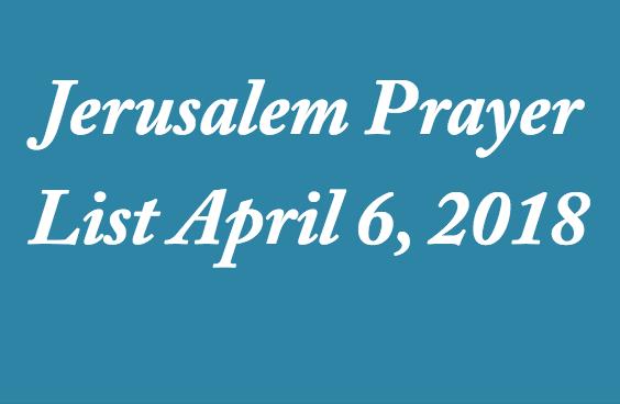 jerusalem-prayer-list-april-6-2018