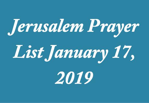 jerusalem prayer list January 17, 2019